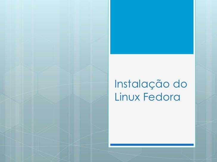 Instalação do Linux Fedora<br />