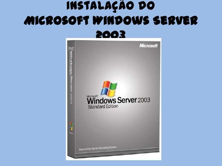 Instalação doMicrosoft Windows Server           2003