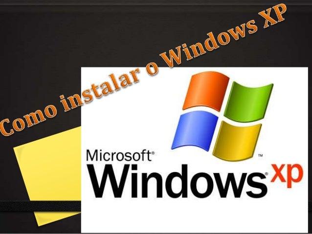 1º Verificar as característicasdo computador            Como tem menos de 1 GB de RAM.            Colocamos o Windows XP