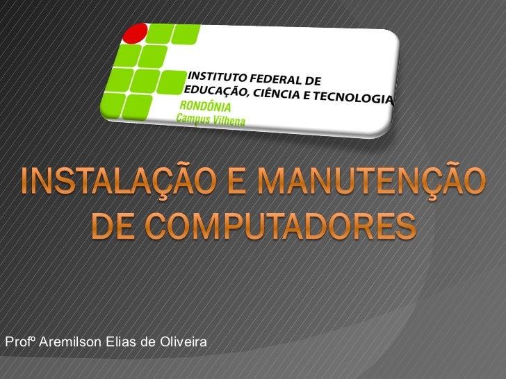 Profº Aremilson Elias de Oliveira
