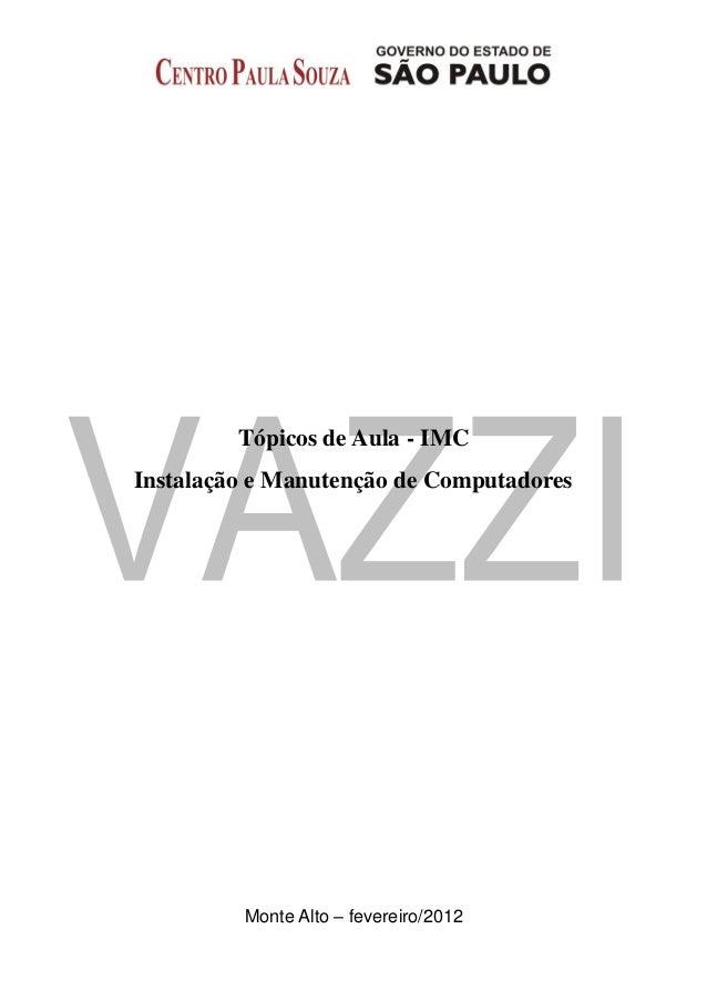 Tópicos de Aula - IMC Instalação e Manutenção de Computadores Monte Alto – fevereiro/2012