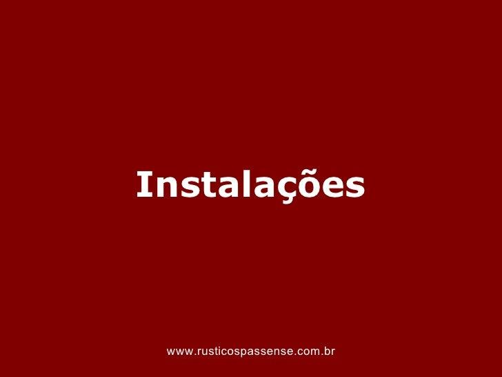 Instalações www.rusticospassense.com.br