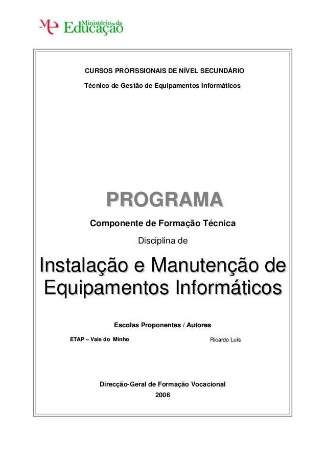 CURSOS PROFISSIONAIS DE NÍVEL SECUNDÁRIO Técnico de Gestão de Equipamentos Informáticos PPRROOGGRRAAMMAA Componente de For...