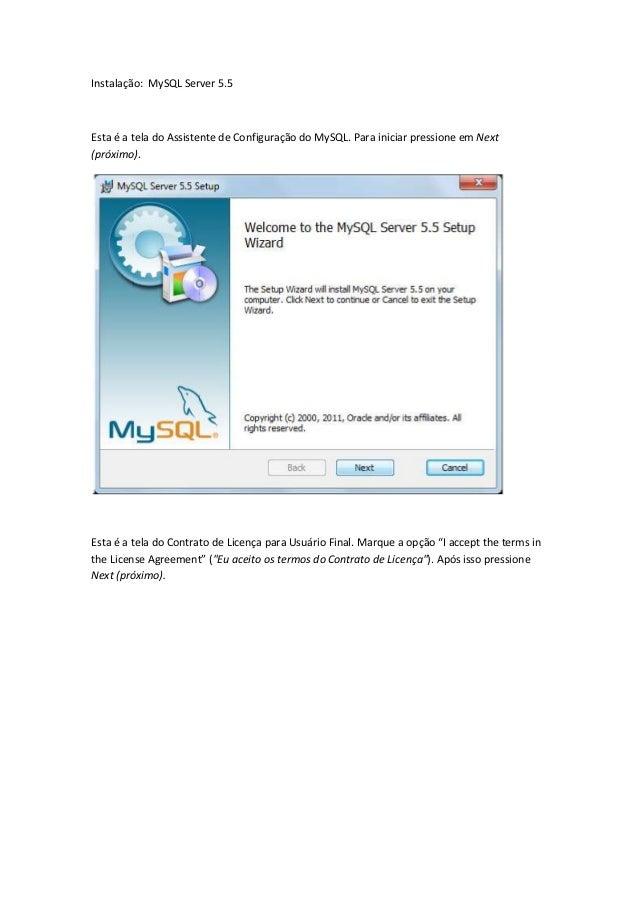 Instalação: MySQL Server 5.5Esta é a tela do Assistente de Configuração do MySQL. Para iniciar pressione em Next(próximo)....