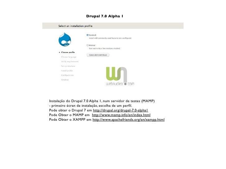 Drupal 7.0 Alpha 1     Instalação do Drupal 7.0 Alpha 1, num servidor de testes (MAMP) - primeiro écran de instalação, esc...