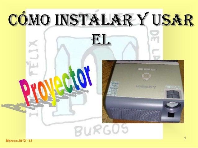 Cómo instalar y usar          el                   1Marcos 2012 - 13