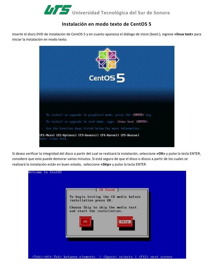 Universidad Tecnológica del Sur de Sonora                                    Instalación en modo texto de CentOS 5 Inserte...