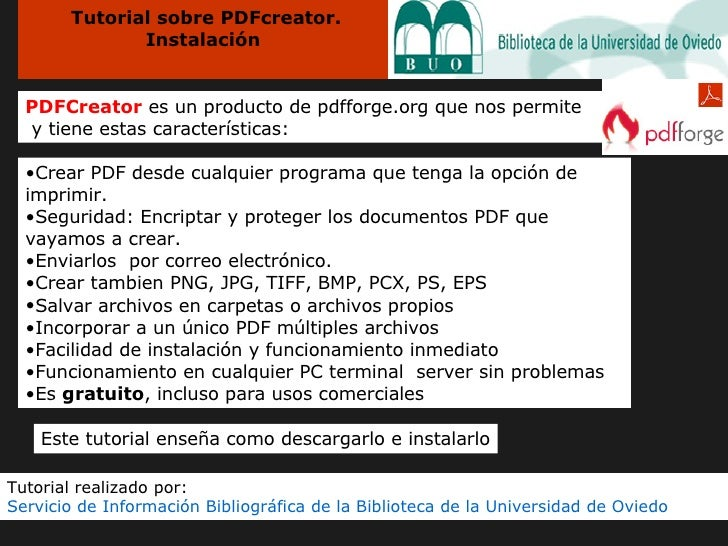 Tutorial sobre PDFcreator. Instalación  Este tutorial enseña como descargarlo e instalarlo PDFCreator  es un producto de p...