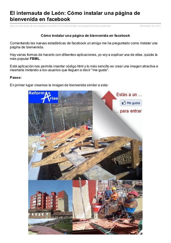 El internauta de León: Cómo instalar una página debienvenida en facebookhttp://el-internauta-de-leon.blogspot.com/2011/11/...