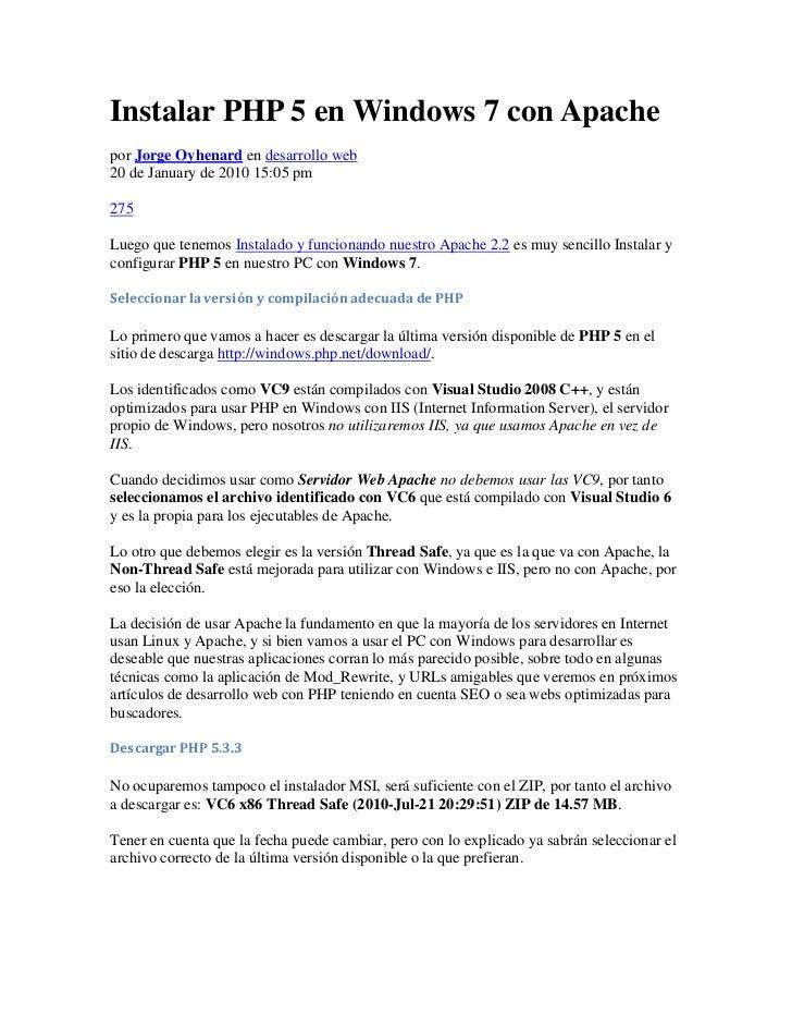 Instalar PHP 5 en Windows 7 con Apachepor Jorge Oyhenard en desarrollo web20 de January de 2010 15:05 pm275Luego que tenem...