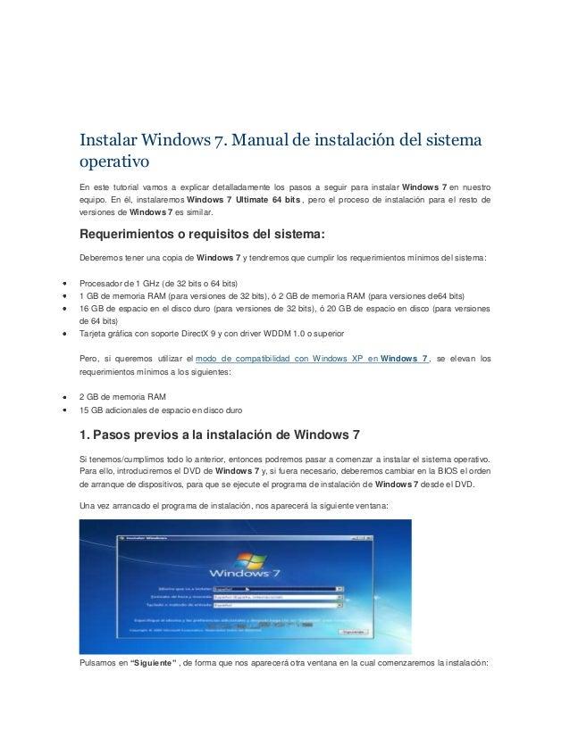 Instalar Windows 7. Manual de instalación del sistemaoperativoEn este tutorial vamos a explicar detalladamente los pasos a...
