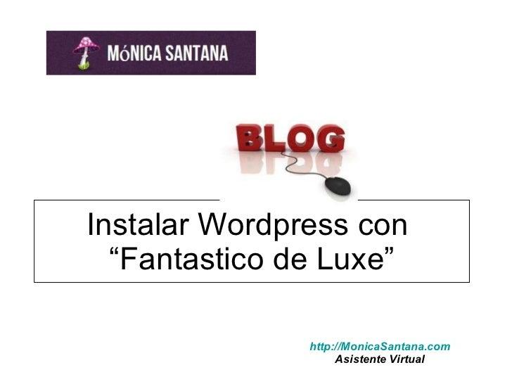 "Instalar Wordpress con  ""Fantastico de Luxe"" http://MonicaSantana.com Asistente Virtual"