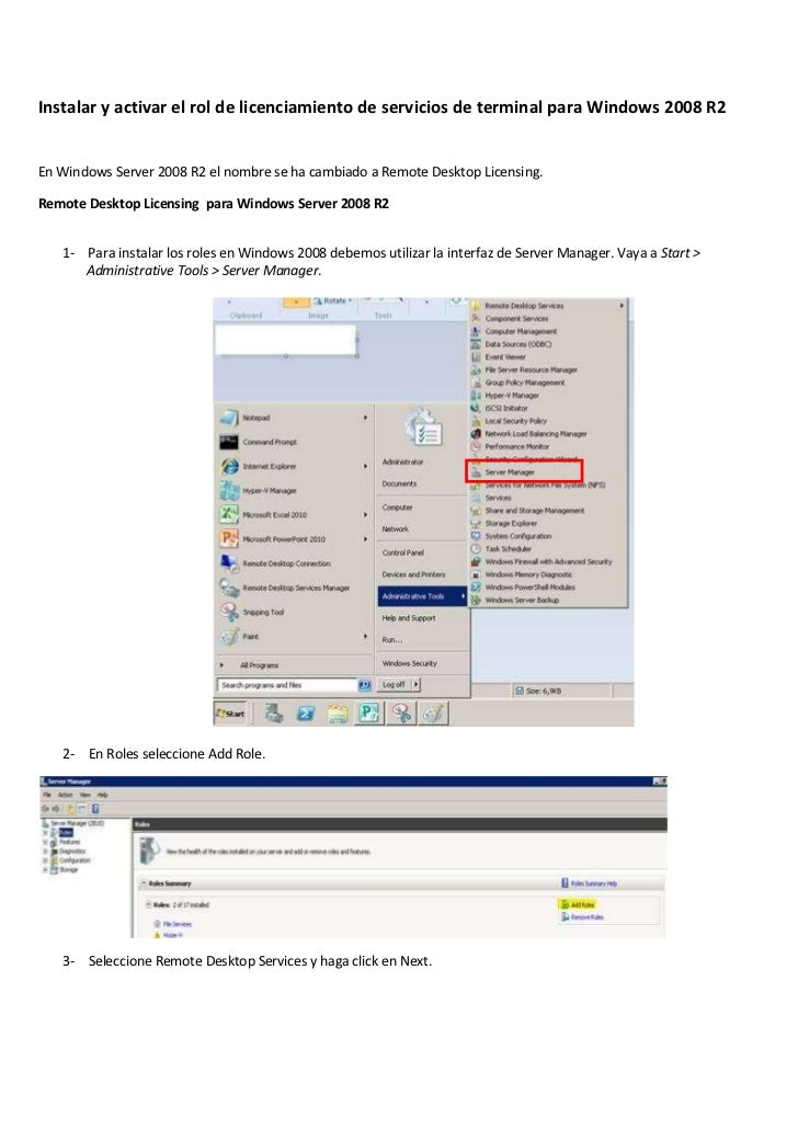 Instalar y activar el rol de licenciamiento de servicios de terminal para Windows 2008 R2En Windows Server 2008 R2 el nomb...