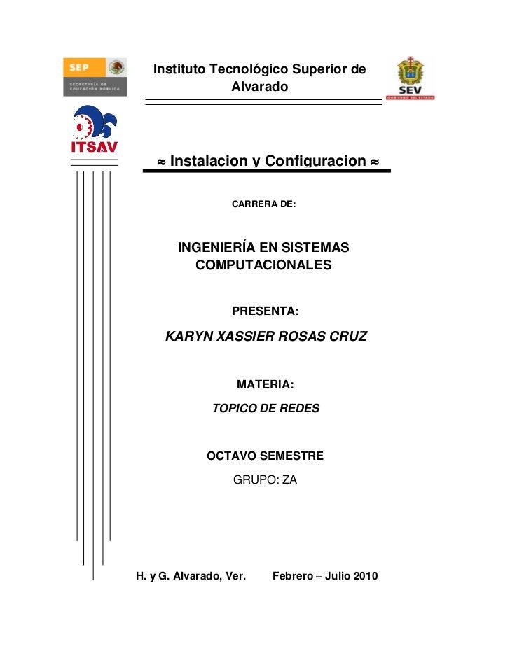 Instituto Tecnológico Superior de                Alvarado     Instalacion y Configuracion                    CARRERA DE:...