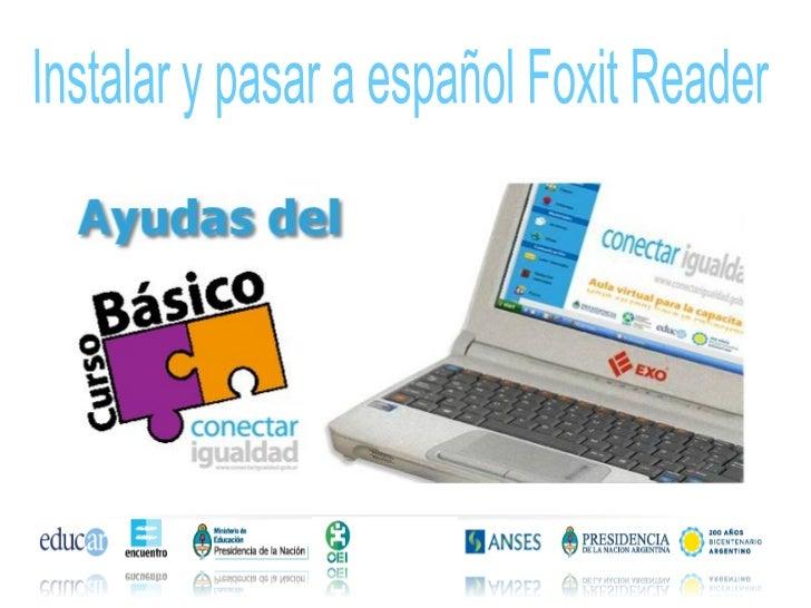 Instalación de Foxit Reader1    Elegir Guardar para    ejecutar el programa                           2 Asegurarse de desc...