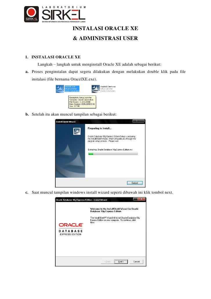 INSTALASI ORACLE XE                           & ADMINISTRASI USER   1. INSTALASI ORACLE XE       Langkah – langkah untuk m...