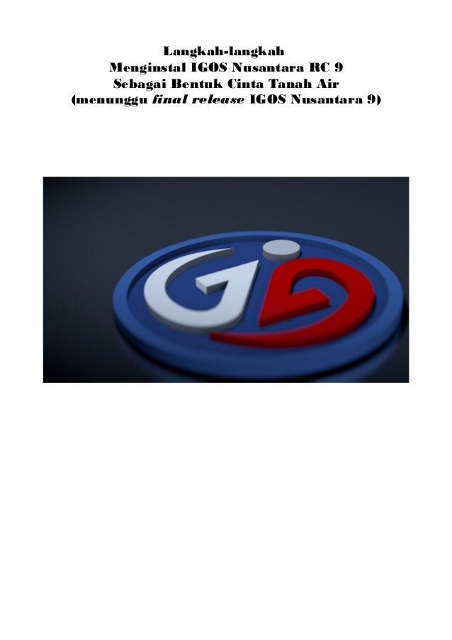 Langkah-langkah Menginstal IGOS Nusantara RC 9 Sebagai Bentuk Cinta Tanah Air (menunggu final release IGOS Nusantara 9)