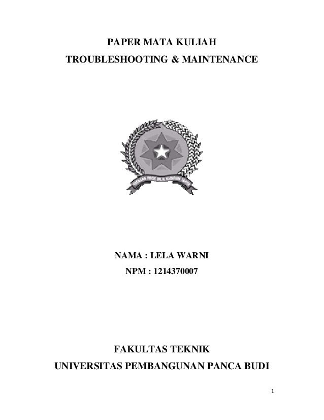 PAPER TROUBLESHOOTING & MAINTENANCE NAMA : LELA WARNI NPM : FAKULTAS TEKNIK UNIVERSITAS PEMBANGUNAN PANCA BUDI PAPER MATA ...