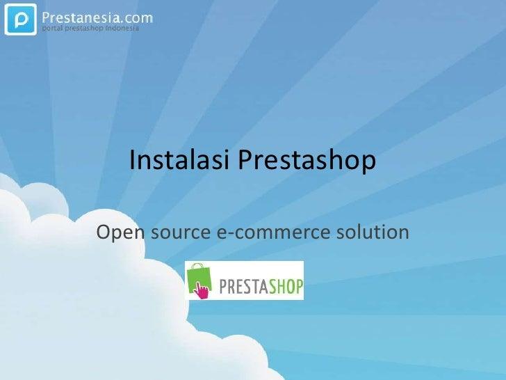 Instalasi Prestashop<br />Open source e-commerce solution<br />