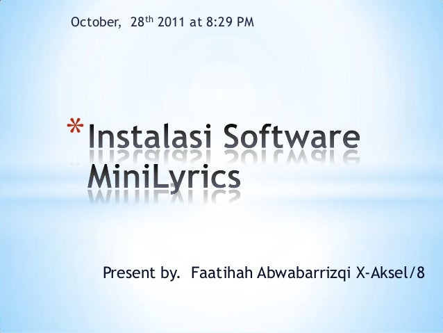 October, 28th 2011 at 8:29 PM  * Present by. Faatihah Abwabarrizqi X-Aksel/8
