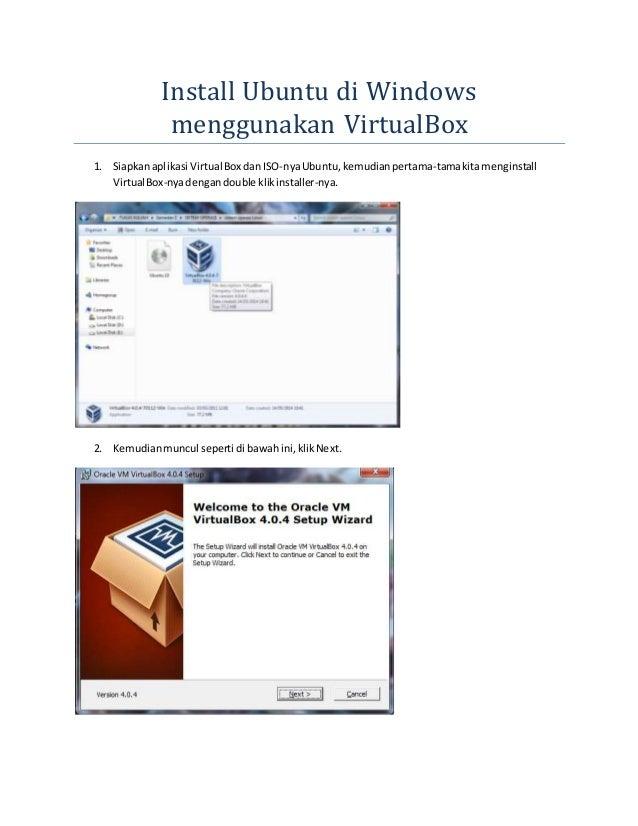 Install Ubuntu di Windows  menggunakan VirtualBox  1. Siapkan aplikasi Virtual Box dan ISO-nya Ubuntu, kemudian pertama-ta...