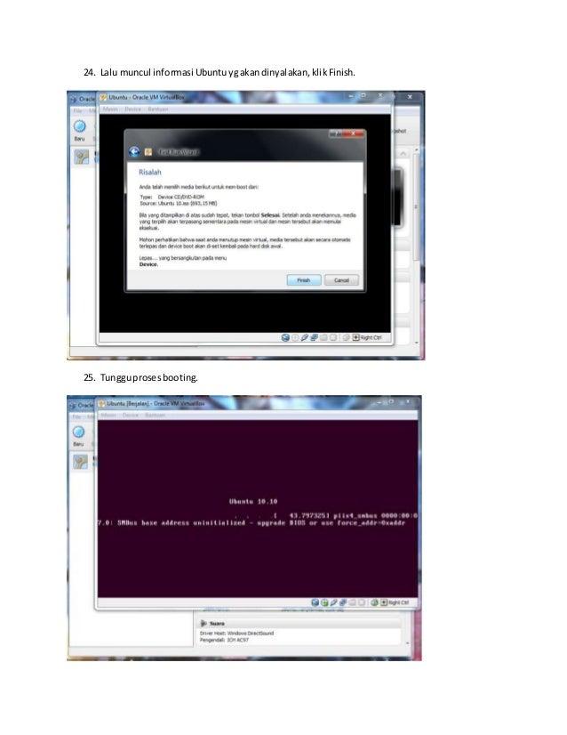 24. Lalu muncul informasi Ubuntu yg akan dinyalakan, klik Finish.  25. Tunggu proses booting.