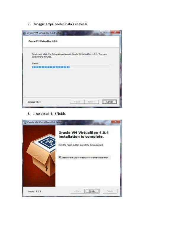 7. Tunggu sampai proses instalasi selesai.  8. Jika selesai , klik Finish.