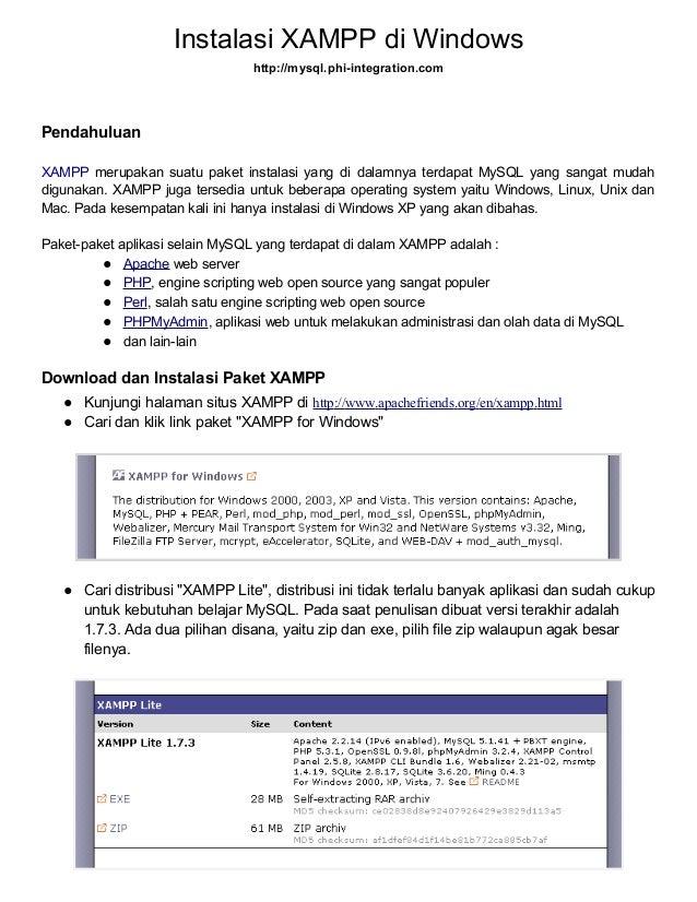 Instalasi XAMPP di Windows http://mysql.phi-integration.com  Pendahuluan XAMPP merupakan suatu paket instalasi yang di dal...