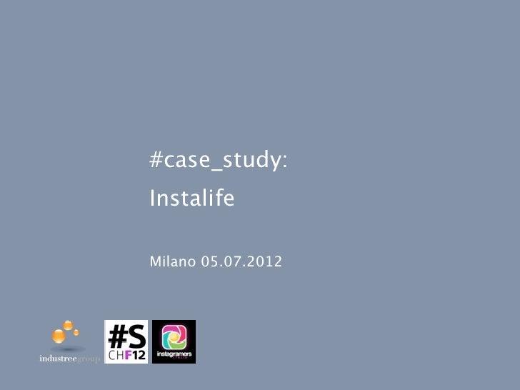 #case_study:InstalifeMilano 05.07.2012