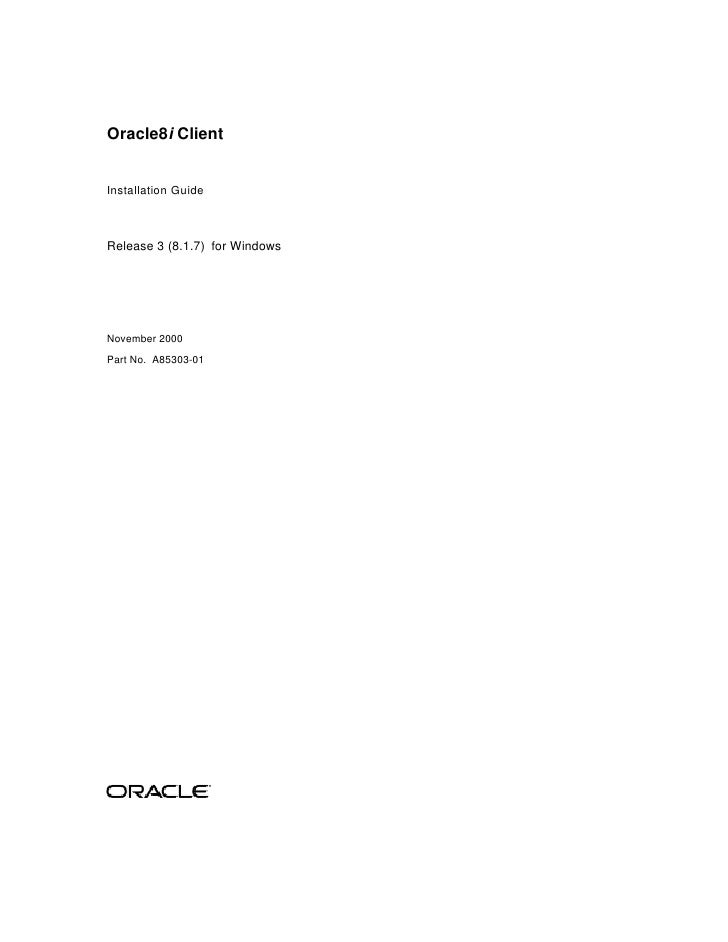 Oracle8i ClientInstallation GuideRelease 3 (8.1.7) for WindowsNovember 2000Part No. A85303-01