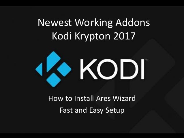 Newest Working Addons Kodi Krypton 2017 How to Install Ares Wizard Fast and Easy Setup