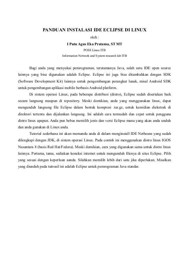 PANDUAN INSTALASI IDE ECLIPSE DI LINUXoleh :I Putu Agus Eka Pratama, ST MTPOSS Linux ITBInformation Network and System res...