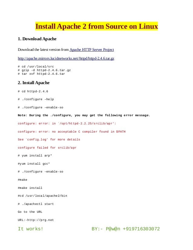 Install Apache 2 from Source on Linux 1. Download Apache Download the latest version from Apache HTTP Server Project http:...