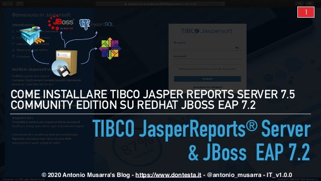 © 2020 Antonio Musarra's Blog - https://www.dontesta.it - @antonio_musarra - IT_v1.0.0 TIBCO JasperReports® Server & JBoss...