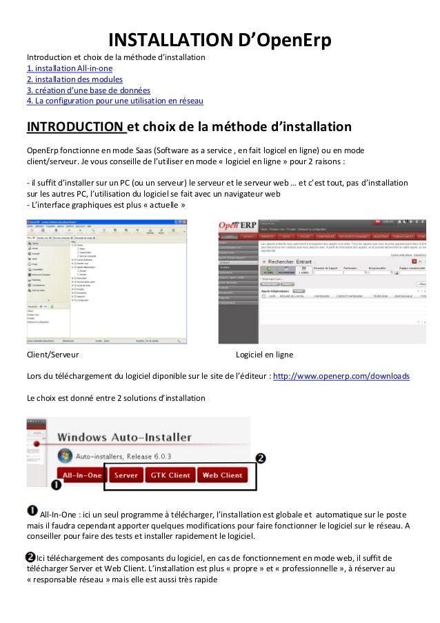 INSTALLATION D'OpenErp Introduction et choix de la méthode d'installation 1. installation All-in-one 2. installation des m...