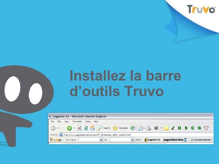 Installez la barre d'outils Truvo