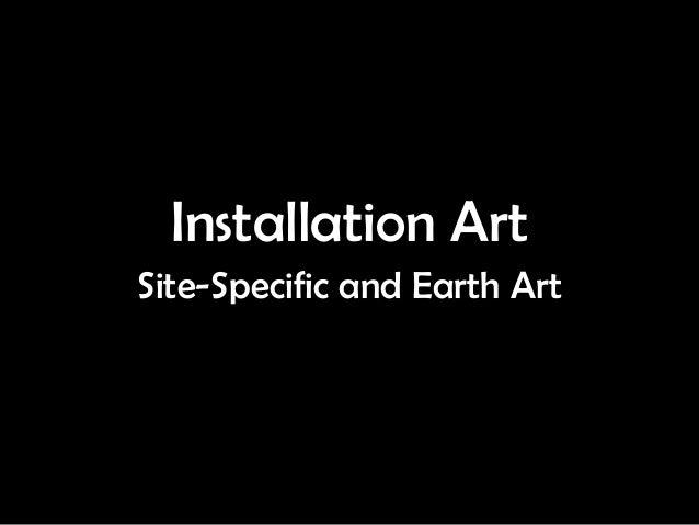 Installation ArtSite-Specific and Earth Art