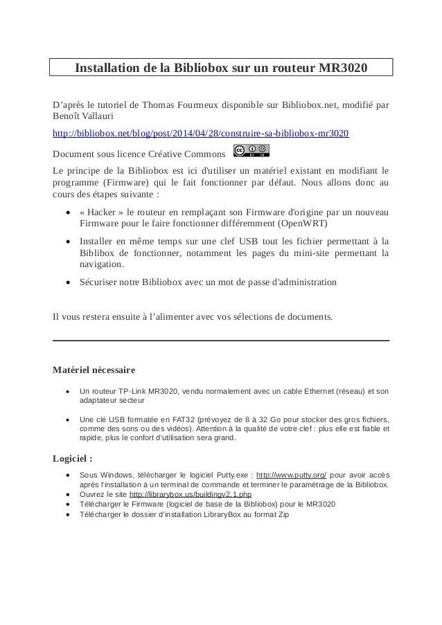 Installation de la Bibliobox sur un routeur MR3020 D'après le tutoriel de Thomas Fourmeux disponible sur Bibliobox.net, mo...