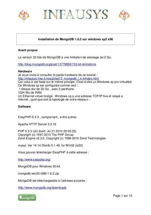 Installation de MongoDB 1.6.2 sur windows xp2 x86Avant proposLa version 32 bits de MongoDB a une limitation de stockage de...