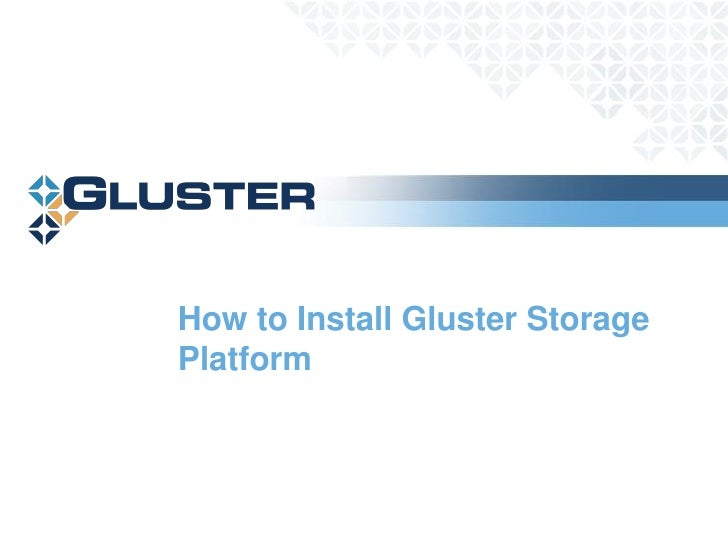 How to Install Gluster Storage Platform