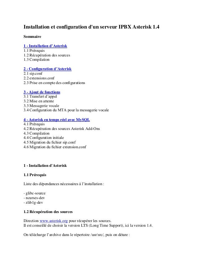 Installation et configuration d'un serveur IPBX Asterisk 1.4 Sommaire 1 - Installation d'Asterisk 1.1 Prérequis 1.2 Récupé...
