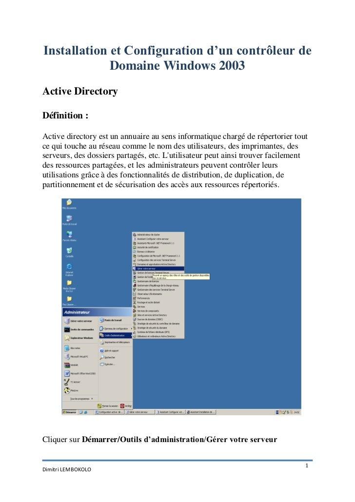 Installation et Configuration d'un contrôleur de             Domaine Windows 2003Active DirectoryDéfinition :Active direct...