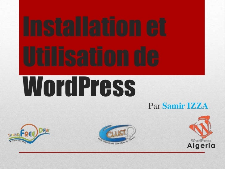 Installation etUtilisation deWordPress    Par Samir IZZA
