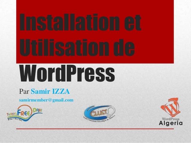 Installation etUtilisation deWordPressPar Samir IZZAsamirmember@gmail.com