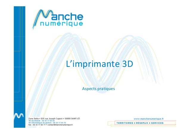 L'imprimante 3D Aspects pratiques