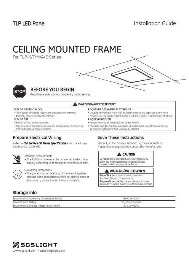 www.sgslight.com | sales@sgslight.com CEILING MOUNTED FRAME For TLP-X/F/M/A/E Series Risk of Fire. Do not install insulati...
