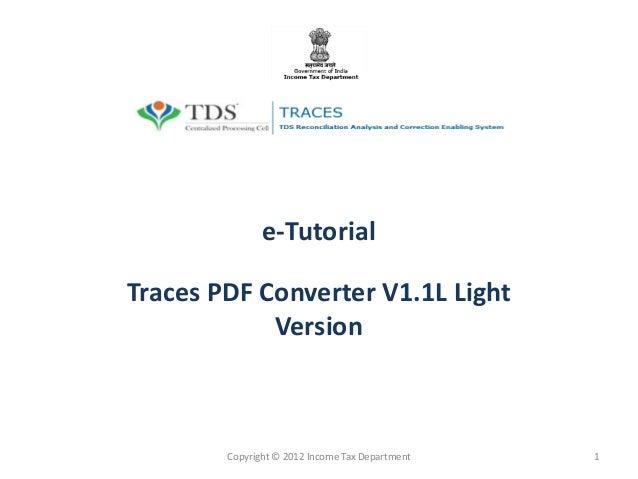 e-TutorialTraces PDF Converter V1.1L Light            Version        Copyright © 2012 Income Tax Department   1