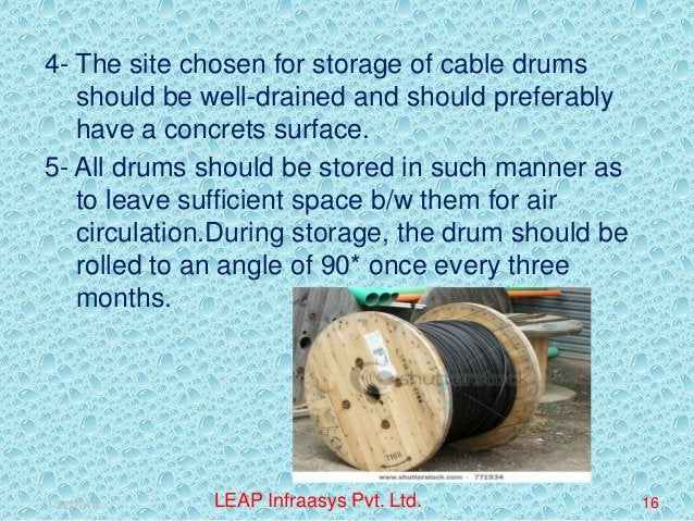 4- The site chosen for storage of cable drums should be well-drained and should preferably have a concrets surface. 5- All...