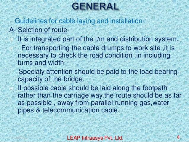 Guidelines for cable laying and installationA- Selction of route It is integrated part of the t/m and distribution system...