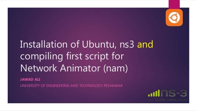 Installation of ubuntu, ns3 and compiling first